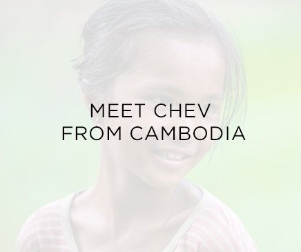 Meet Chev from Cambodia
