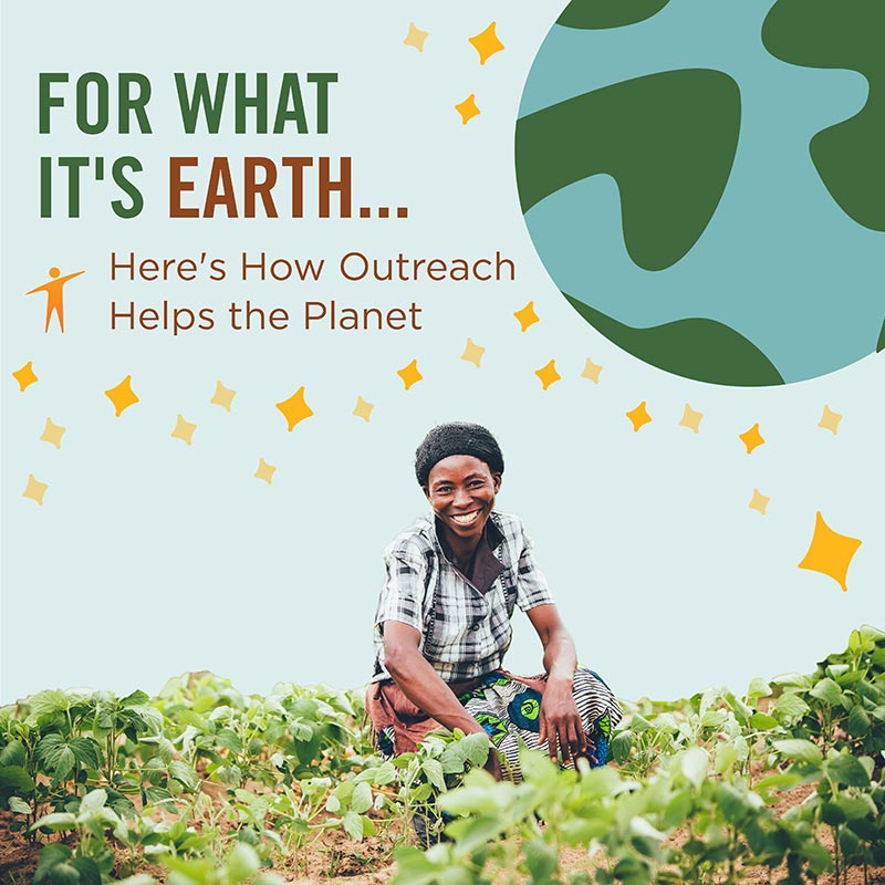 Here's How Outreach Helps the Planet | Earth Day