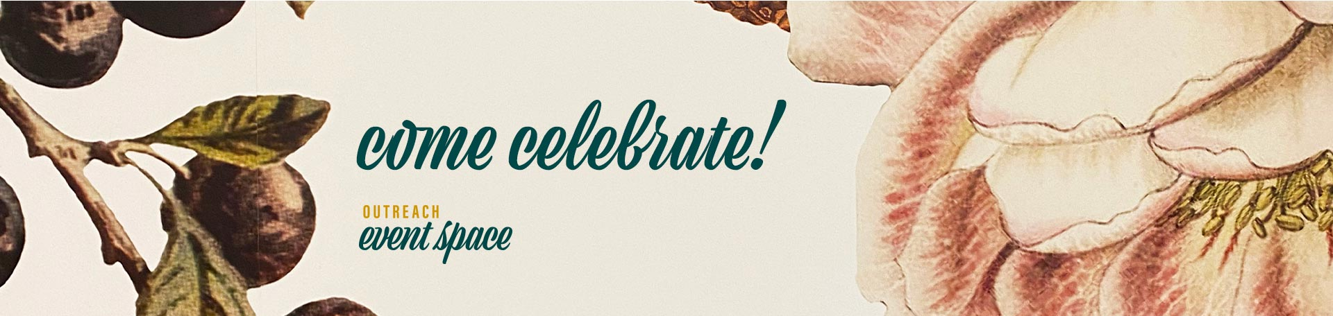 Come Celebrate! Outreach Event Space